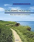 Schleswig-Holstein: Reisen durch Städte und Landschaften - Bernd Rachuth