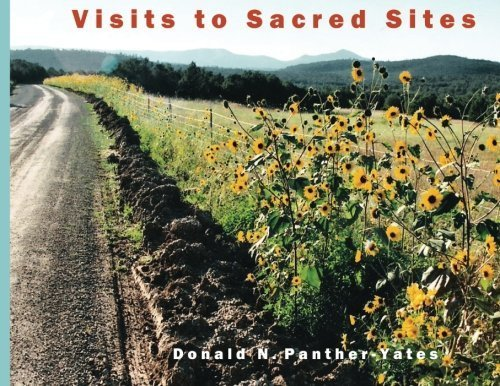 Visits to Sacred Sites: Articles and Photography from the Santa Fe Sun-News by Donald N. Panther-Yates (2014-03-24) (Santa Panthers)
