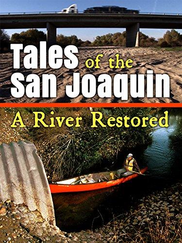 TALES OF THE SAN JOAQUIN: A River Restored