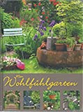 Mein Wohlfühlgarten - Text: Michael Brandstätter