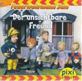 Der unsichtbare Freund - Pixi-Buch 1488 . Feuerwehrmann Sam . (Einzeltitel) aus Pixi-Serie 166
