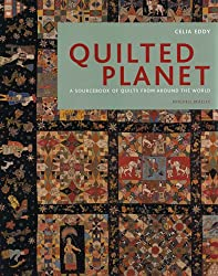 Quilted Planet: A Sourcebook of Quilts from Around the World (Mitchell Beazley Craft)