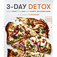 3-day Detox: Safely Reset Your Diet With Simple, Delicious Food