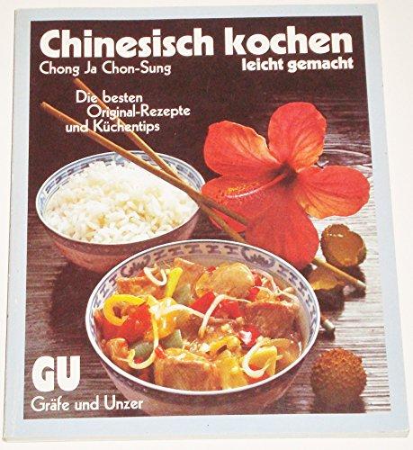 Chinesisch kochen - leicht gemacht.