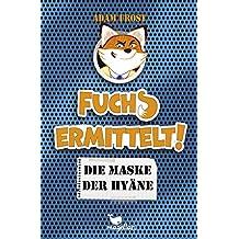 Fuchs ermittelt! Die Maske der Hyäne - Band 2