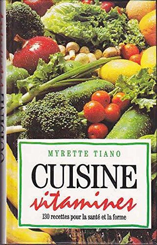 Cuisine vitamines 130 recettes pour la santé et la forme