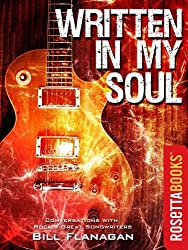 Written in My Soul: Conversations with Rock's Great Songwriters (English Edition)