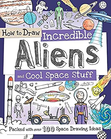 [(How to Draw Incredible Aliens and Cool Space Stuff : Packed with Over 100 Space Drawing Ideas)] [Illustrated by Fiona Gowen] published on (April, 2015)