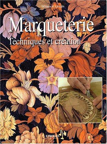 Marqueterie : Techniques et création