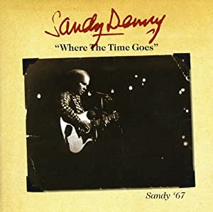 Where the Time Goes - Sandy '67