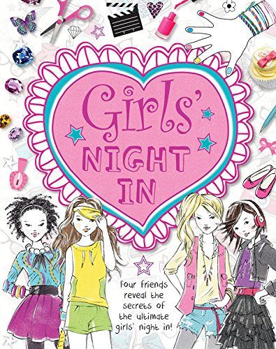 Girls' Night in: Four Friends Reveal the Secrets of the Ultimate Girls' Night In!