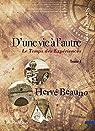 D'une vie à l'autre, tome 1 : Le Temps des Expériences  par Beauno