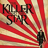 Songtexte von The Killer and the Star - The Killer and the Star