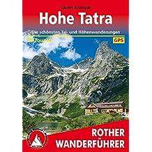 Hohe Tatra: Die schönsten Tal- und Höhenwanderungen. 50 Touren. Mit GPS-Daten. (Rother Wanderführer)