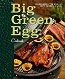 Big Green Egg Cookbook: Celebrating the Ultimate Cooking Experience