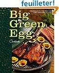 Big Green Egg Cookbook: Celebrating t...
