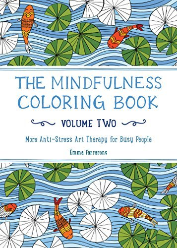 The Mindfulness Coloring Book - Volume Two: More Anti-Stress Art Therapy for Busy People (The Mindfulness Coloring Series) by Emma Farrarons (2015-10-20)