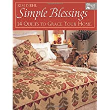 Simple Blessings: 14 Quilts to Grace Your Home by Kim Diehl (2013-08-06)