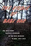The Riddle of Babi Yar: The True Story Told by a Survivor of the Mass Murders in Kiev, 1941-1943 by Ziama Trubakov (2013-06-10)