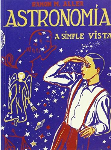 OP376. Astronimía a simple vista (2ª Ed.2014) por Ramón M. Aller