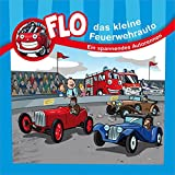 Flo - das kleine Feuerwehrauto: Ein spannendes Autorennen