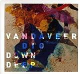 Songtexte von Vandaveer - Dig Down Deep