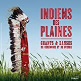 Indiens des plaines (Chants et danses de cérémonie et de guerre)