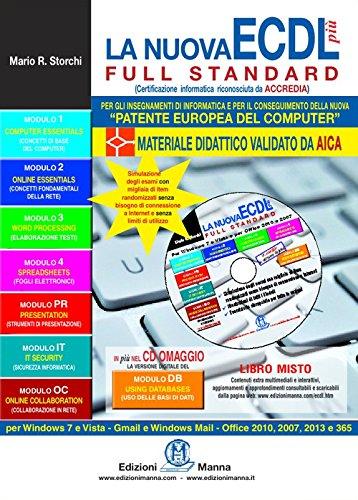 La nuova ECDL più full standard. Con espansione online. Con CD Rom
