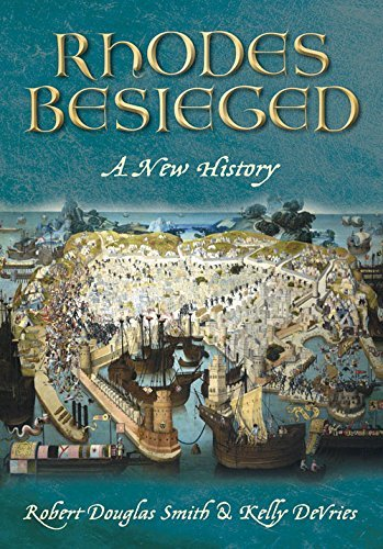 rhodes-besieged-a-new-history-by-robert-douglas-smith-2011-07-01