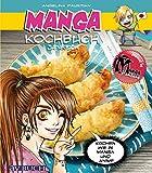 Manga Kochbuch japanisch: Kochen wie in Manga und Anime (Japanische Küche / Manga)
