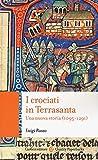 I crociati in Terrasanta. Una nuova storia (1095-1291)