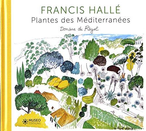 Francis Hall, plantes des Mditerranes: Domaine du Rayol