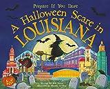 A Halloween Scare in Louisiana: Prepare If You Dare