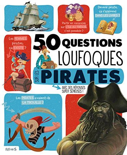 50 questions loufoques sur les pirates
