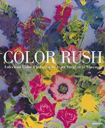 Color Rush: American Color Photography from Stieglitz to Sherman