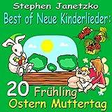 Best of neue Kinderlieder: 20 Frühling Ostern Muttertag