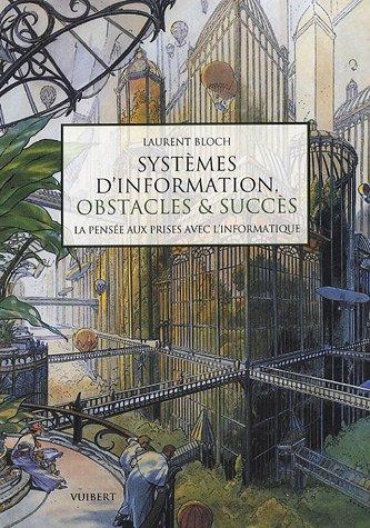 Systèmes d'information, obstacles & succès : La pensée aux prises avec l'informatique