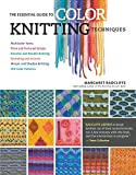 Image de The Essential Guide to Color Knitting Techniques: Multicolor Yarns, Plain and Te