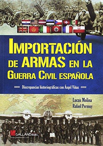 Importación de armas en la Guerra Civil española por Lucas Molina Franco