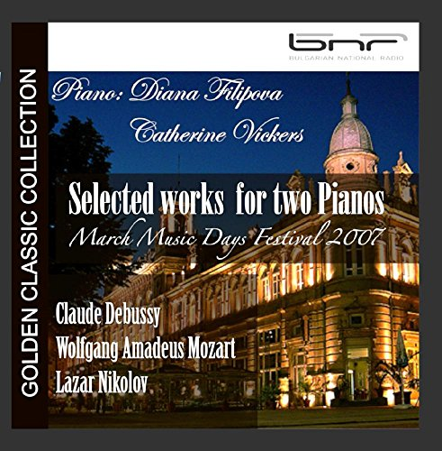 Mozart - Debussy - Nikolov: Selected works for two Pianos