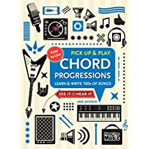 Chord Progressions (Pick Up and Play): Learn & Write 100s of Songs (Pick Up & Play)