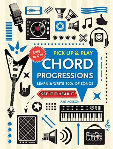 Chord Progressions (Pick Up and Play): Learn & Write 100s of Songs (Pick Up & Play) (Song Of The Flame Tree)