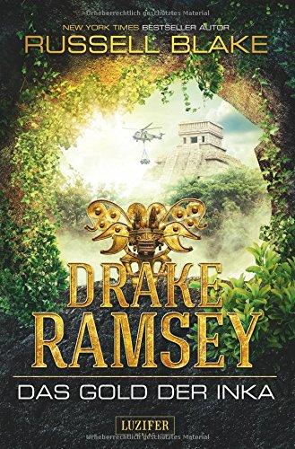 Preisvergleich Produktbild DRAKE RAMSEY: DAS GOLD DER INKA: Thriller, Abenteuer