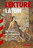 Lektüre - Latein Die Frau im antiken Rom