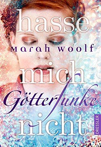 Buchseite und Rezensionen zu 'GötterFunke - Hasse mich nicht!: Band 2' von Marah Woolf