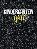 Kindergarten Composition Book - Y'All Grade - 7.44x9.69 Composition Book for Kindergarten: Back to School Notebook Journal with College Ruled Paper Composition Writing Book