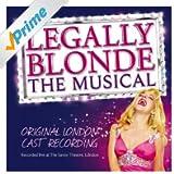 Legally Blonde the Musical - Original London Cast Recording