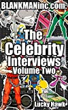 BLANKMANinc.com: The Celebrity Interviews Volume Two