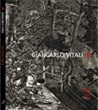 Giancarlo Vitali. 156 incisioni originali. Ediz. illustrata