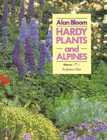 Hardy Plants and Alpines (Floraprint) by Alan Bloom (1990-03-01)